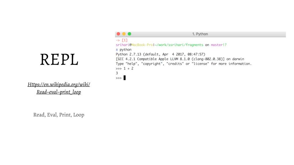 REPL Https://en.wikipedia.org/wiki/ Read–eval–p...