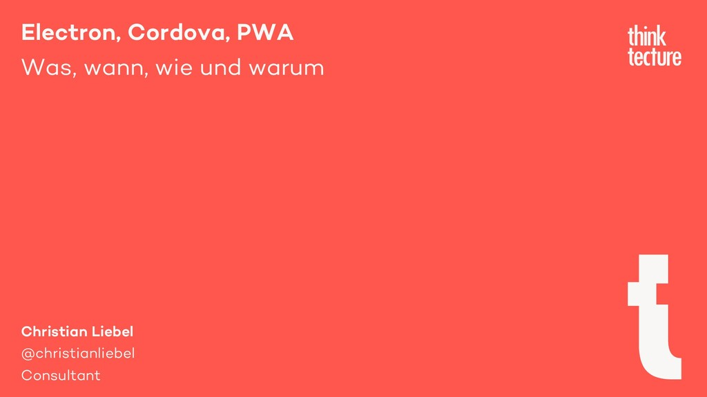 Electron, Cordova, PWA Was, wann, wie und warum...