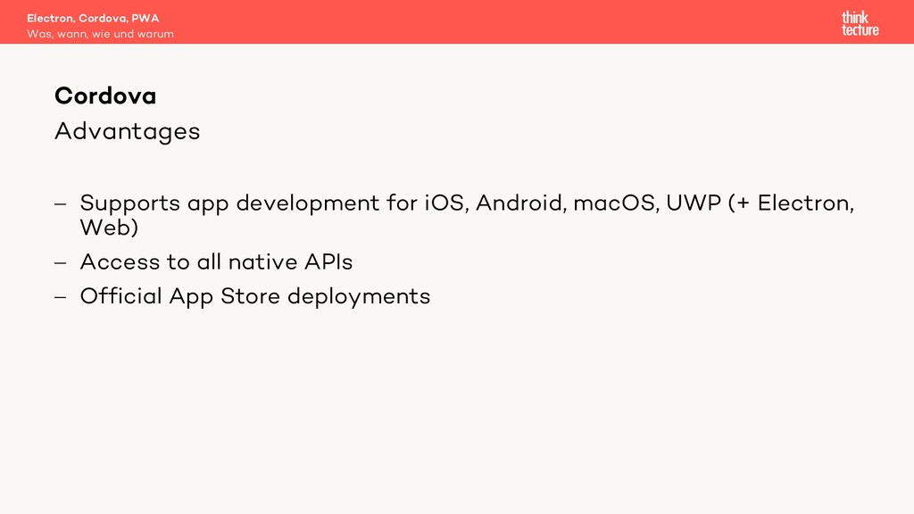 Advantages - Supports app development for iOS, ...