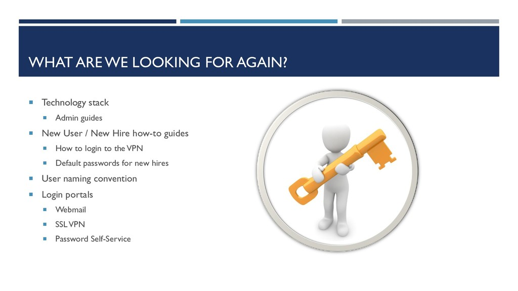 WHAT ARE WE LOOKING FOR AGAIN?  Technology sta...