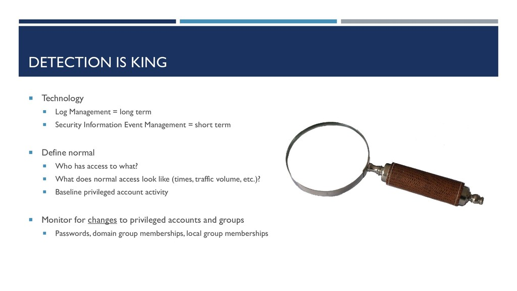 DETECTION IS KING  Technology  Log Management...