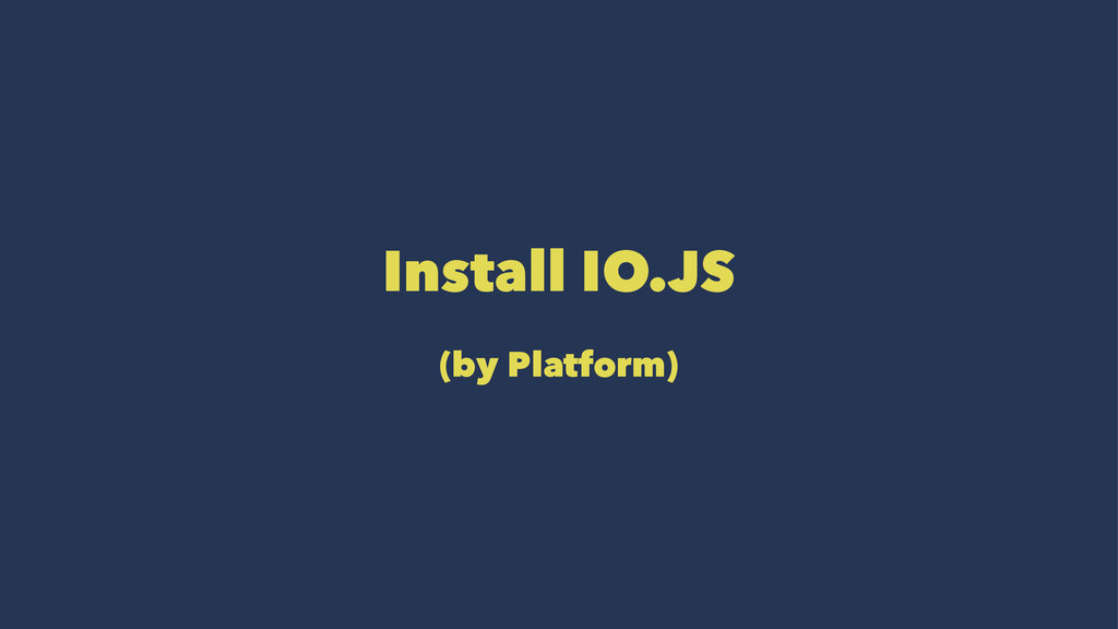Install IO.JS (by Platform)
