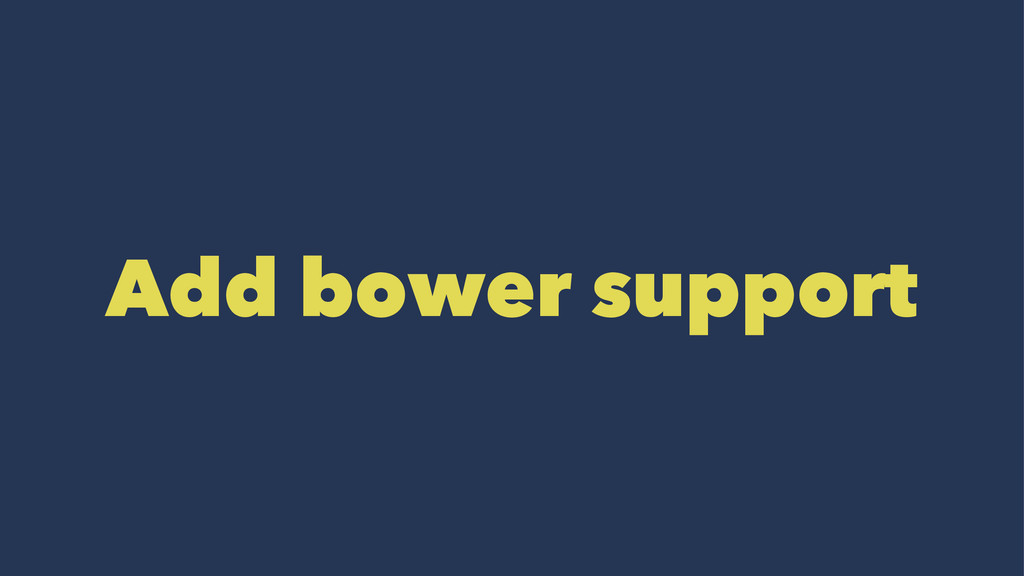 Add bower support
