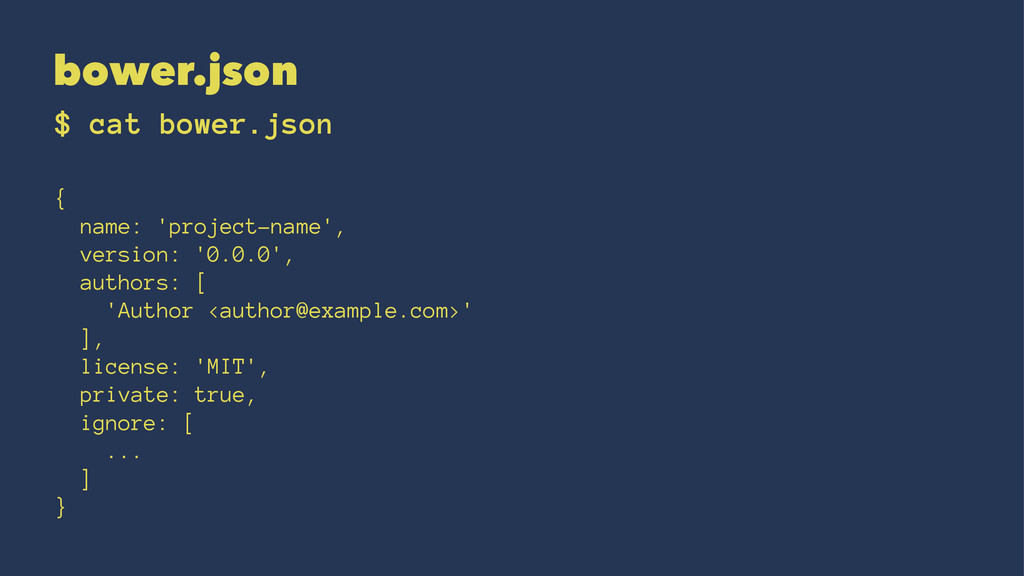 bower.json $ cat bower.json { name: 'project-na...
