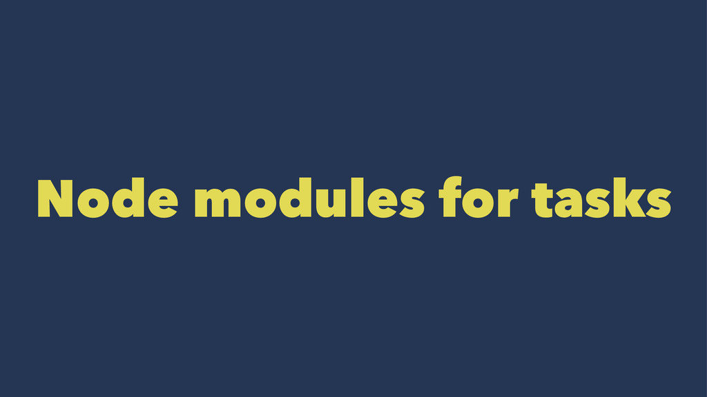 Node modules for tasks
