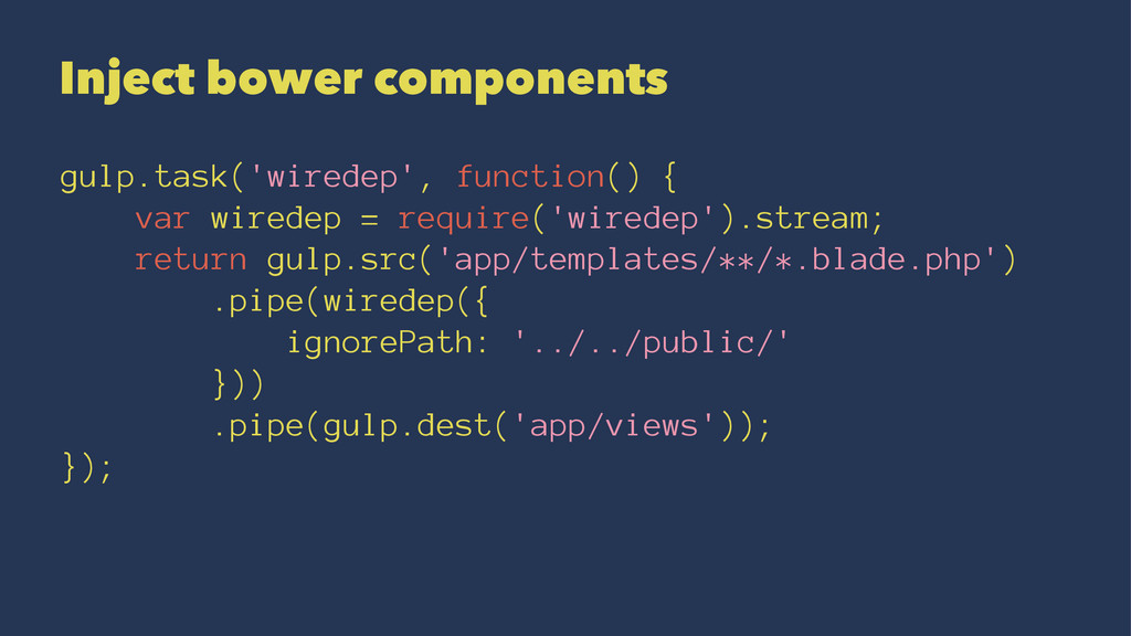 Inject bower components gulp.task('wiredep', fu...