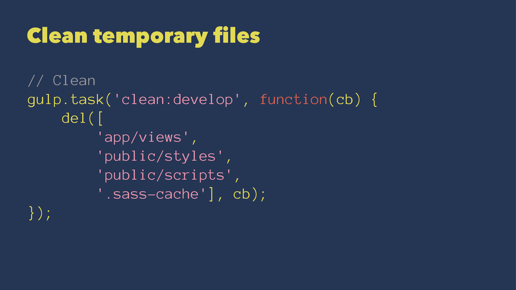 Clean temporary files // Clean gulp.task('clean...