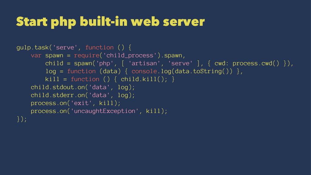 Start php built-in web server gulp.task('serve'...