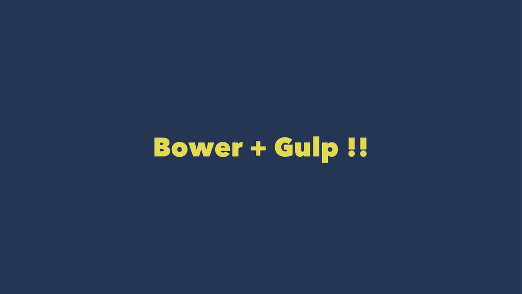 Bower + Gulp !!