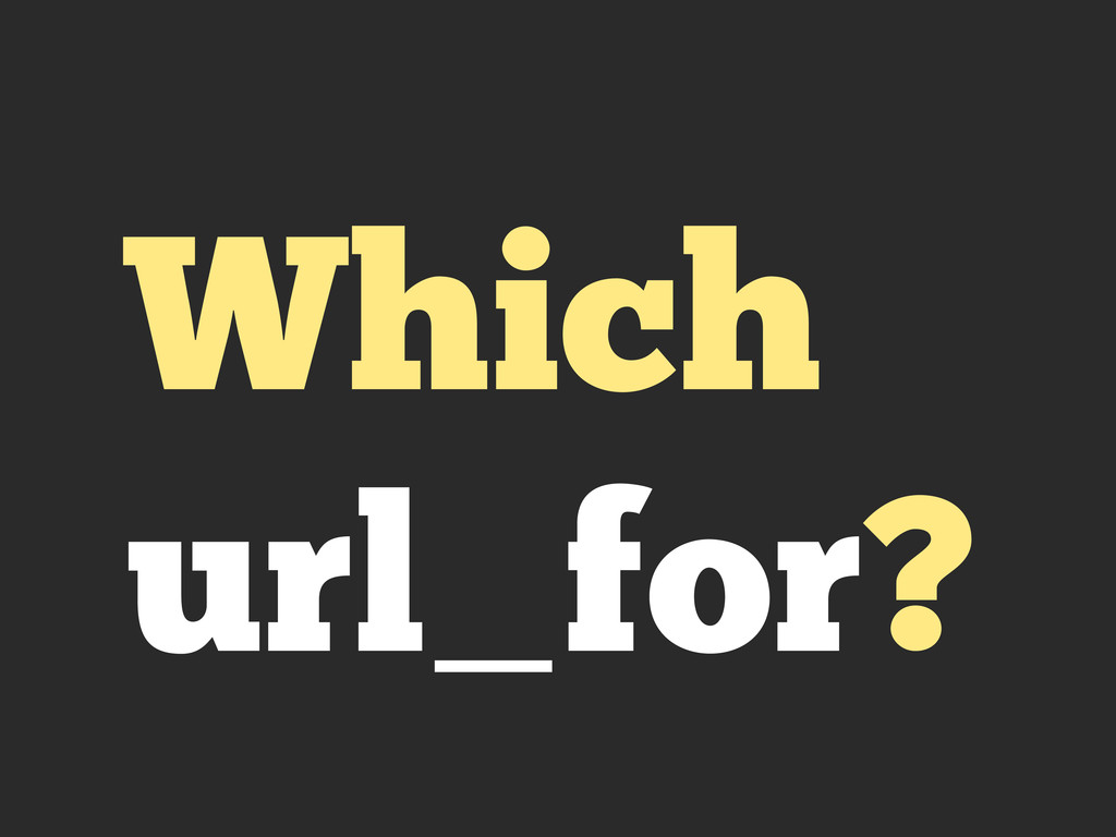 Which url_for?