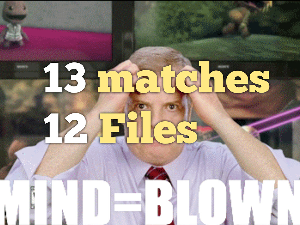 13 matches 12 Files