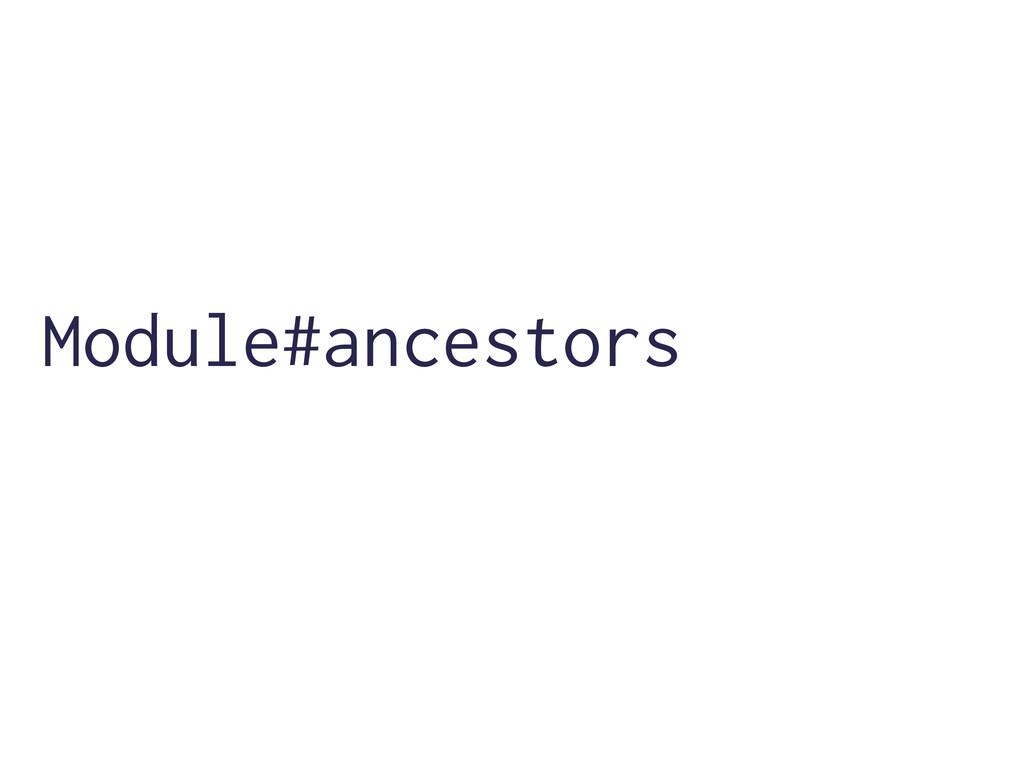 Module#ancestors