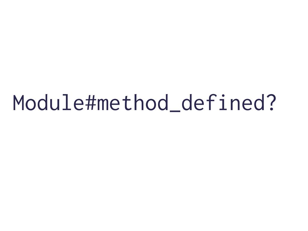 Module#method_defined?