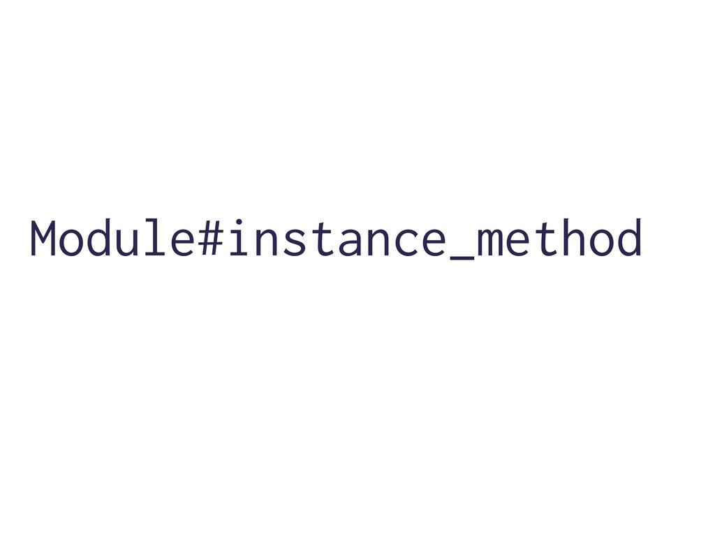 Module#instance_method