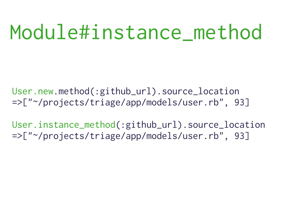 User.new.method(:github_url).source_location =>...