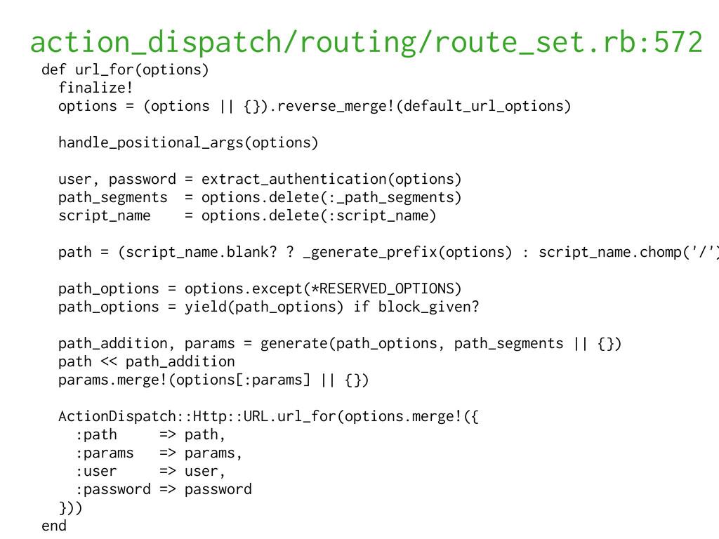 action_dispatch/routing/route_set.rb:572 def ur...
