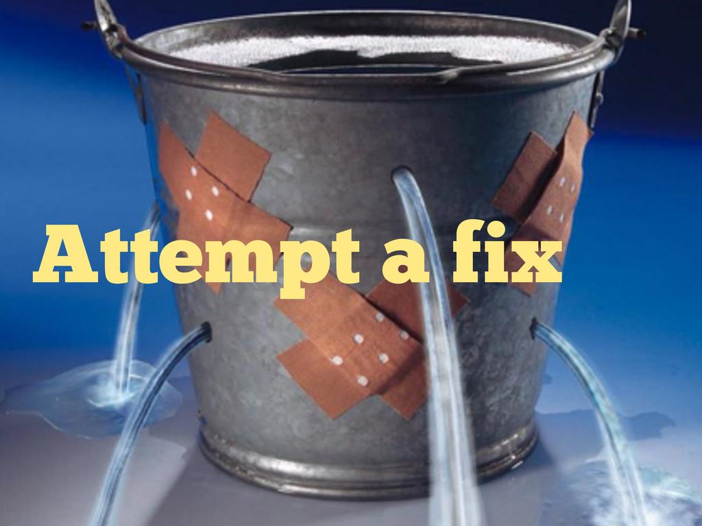 Attempt a fix