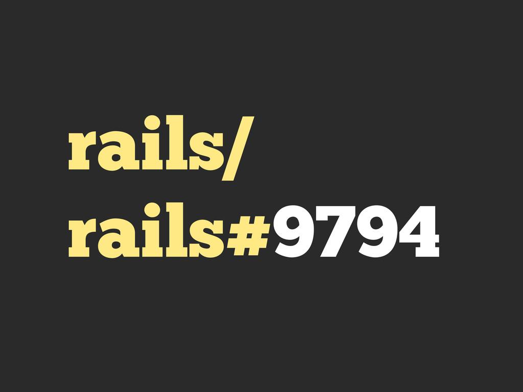rails/ rails#9794