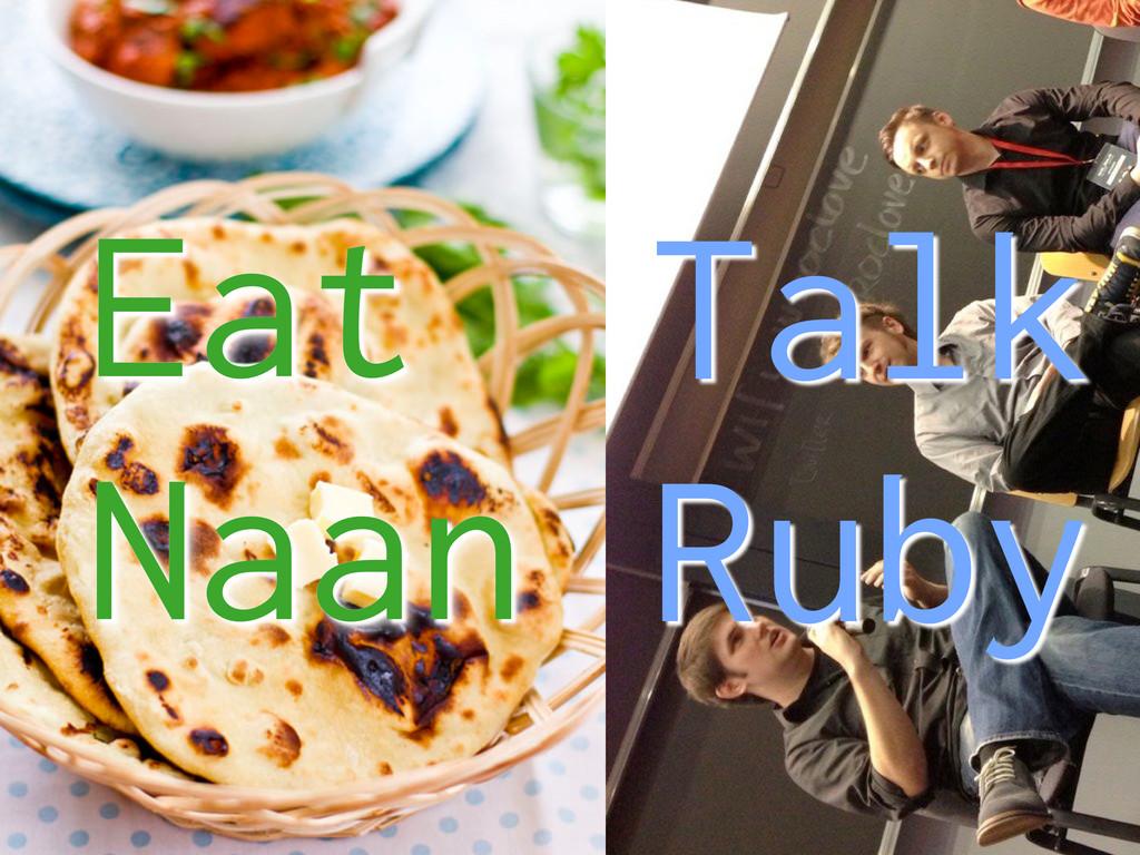 Eat Naan Talk Ruby