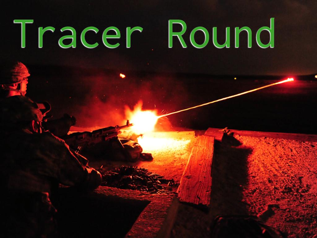 Tracer Round