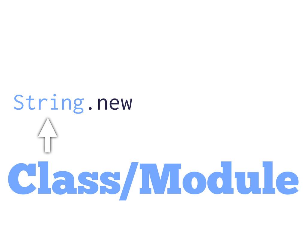 String.new Class/Module