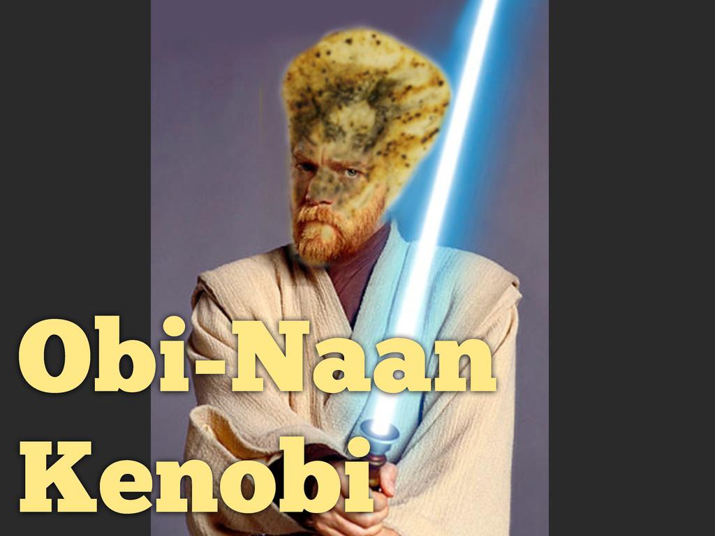 Obi-Naan Kenobi