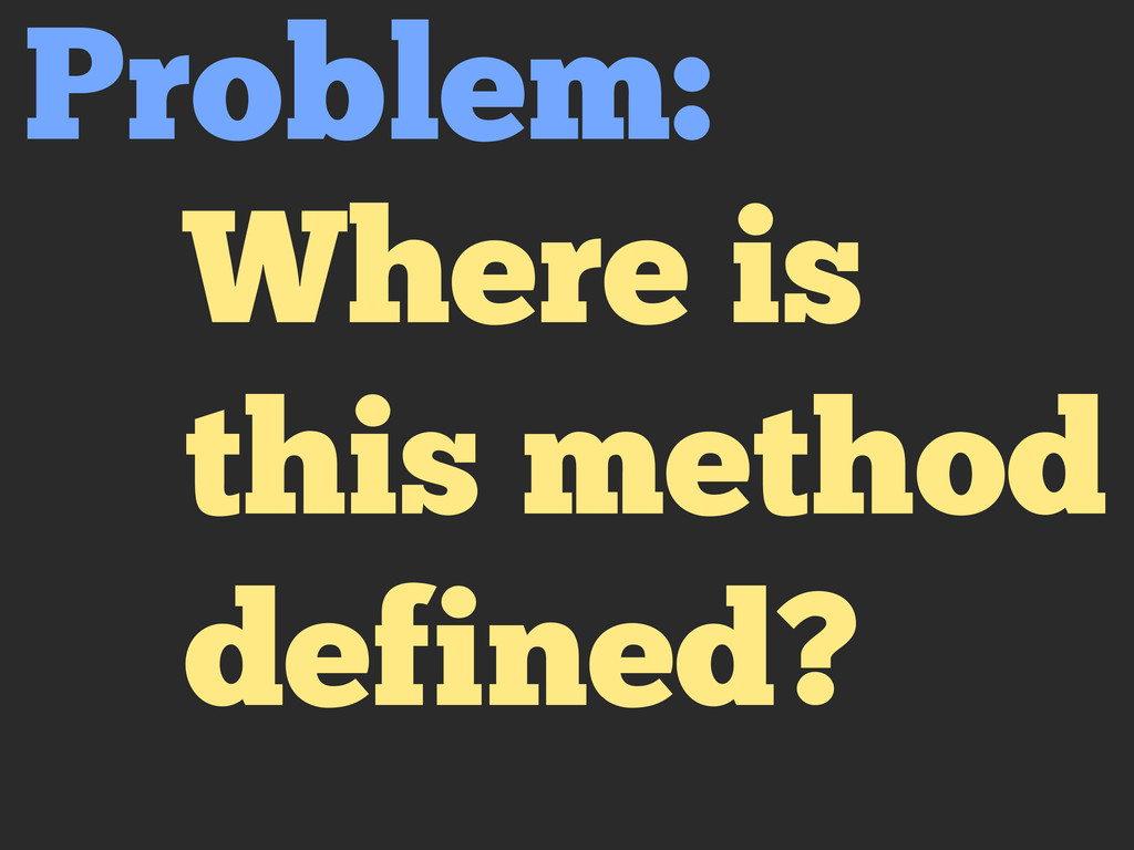 Where is this method defined? Problem: