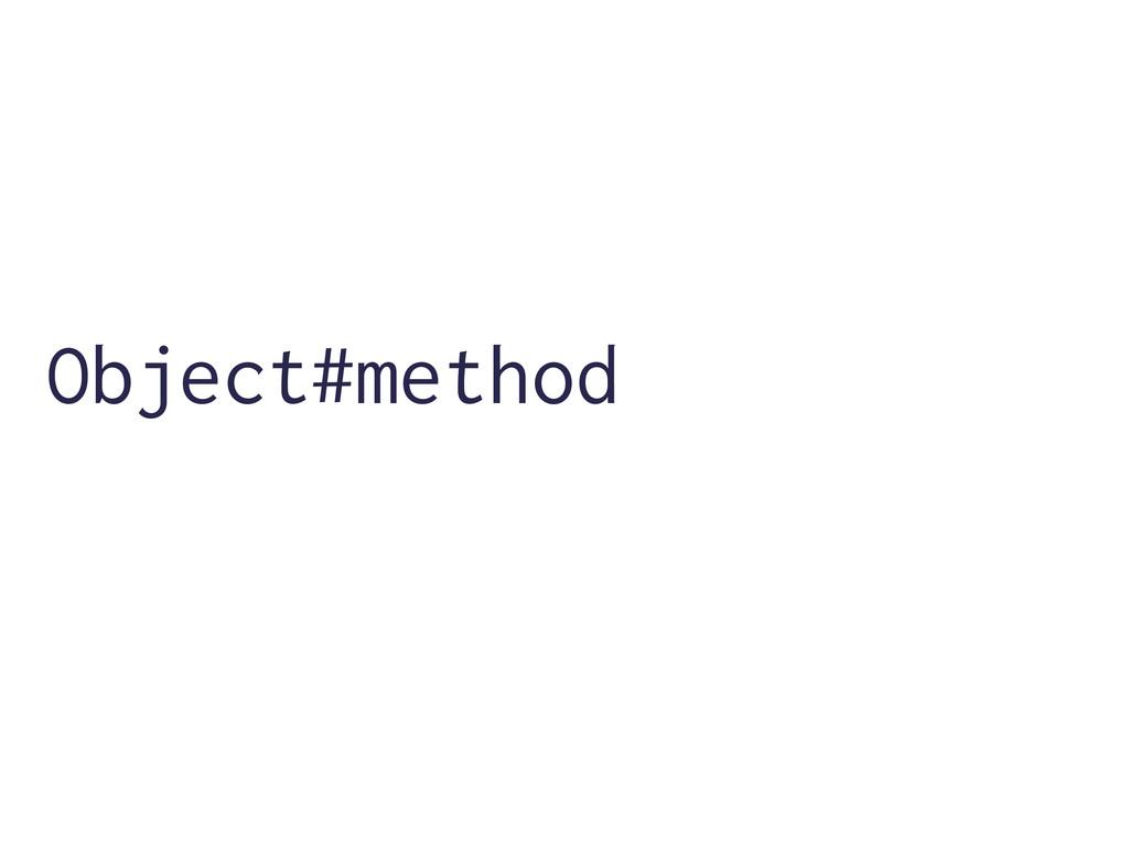 Object#method