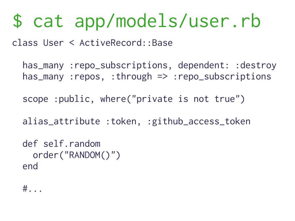 $ cat app/models/user.rb class User < ActiveRec...