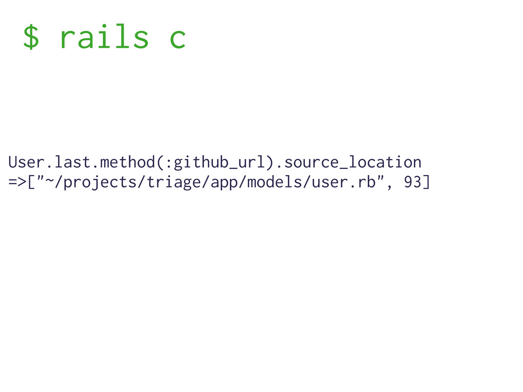 $ rails c User.last.method(:github_url).source_...