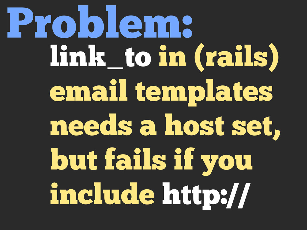 link_to in (rails) email templates needs a host...