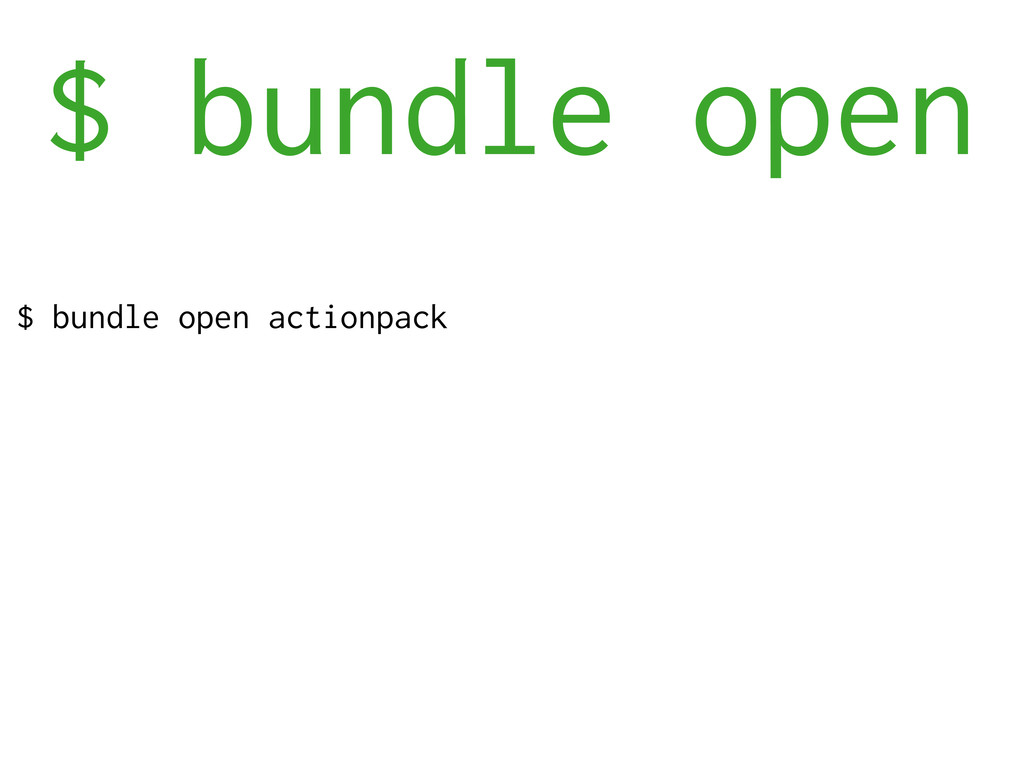 $ bundle open $ bundle open actionpack