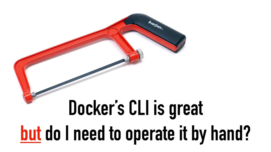 Docker's CLI is great but do I need to operate ...