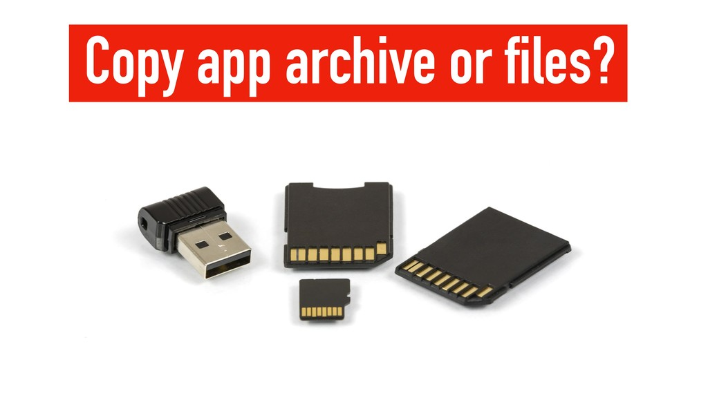 Copy app archive or files?