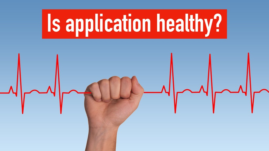 Is application healthy?