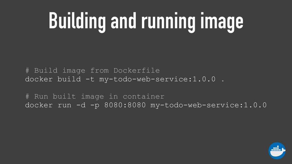 Building and running image # Build image from D...