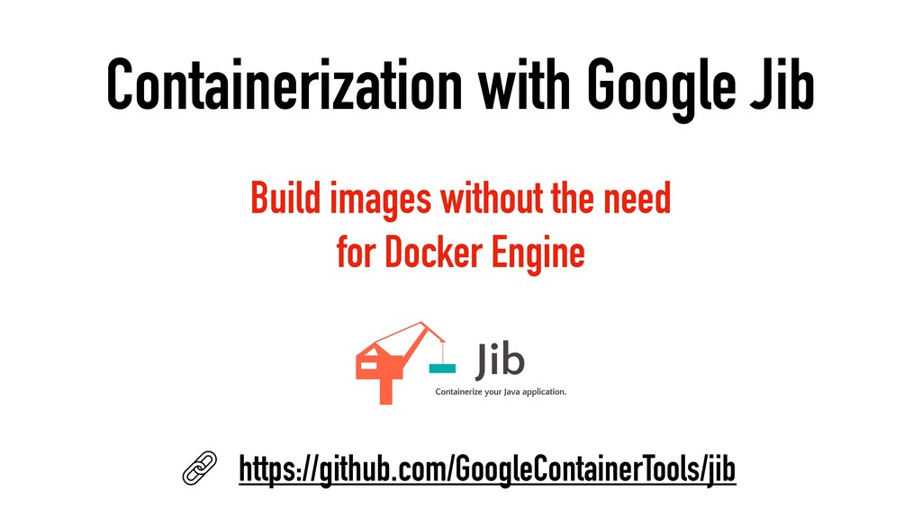 Containerization with Google Jib Build images w...