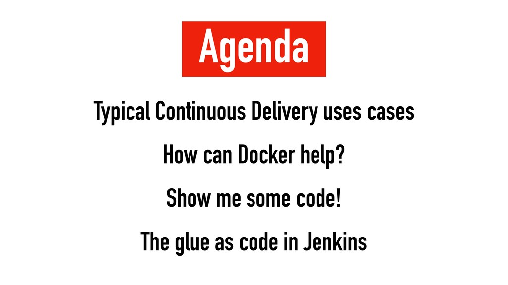 Agenda Typical Continuous Delivery uses cases H...