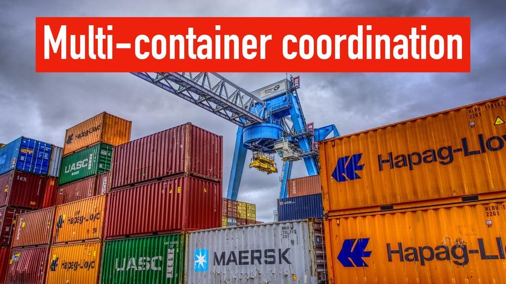 Multi-container coordination