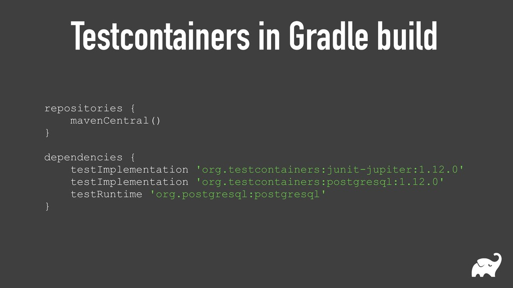 Testcontainers in Gradle build repositories { ...