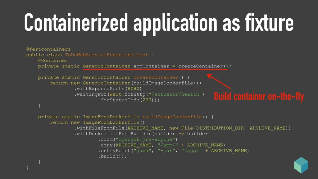 Containerized application as fixture @Testconta...