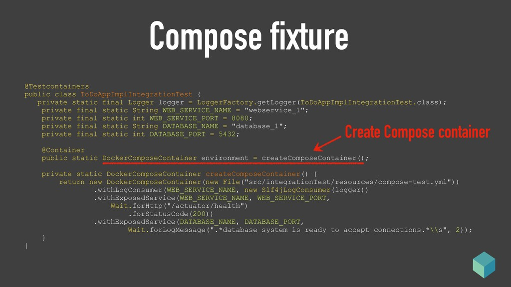 Compose fixture @Testcontainers public class T...