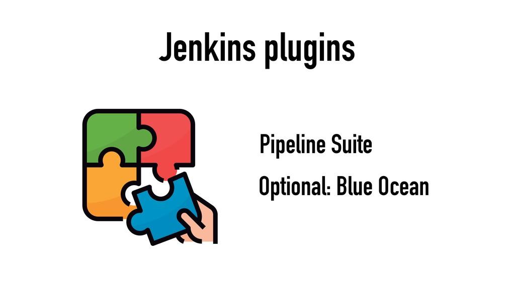 Jenkins plugins Optional: Blue Ocean Pipeline S...