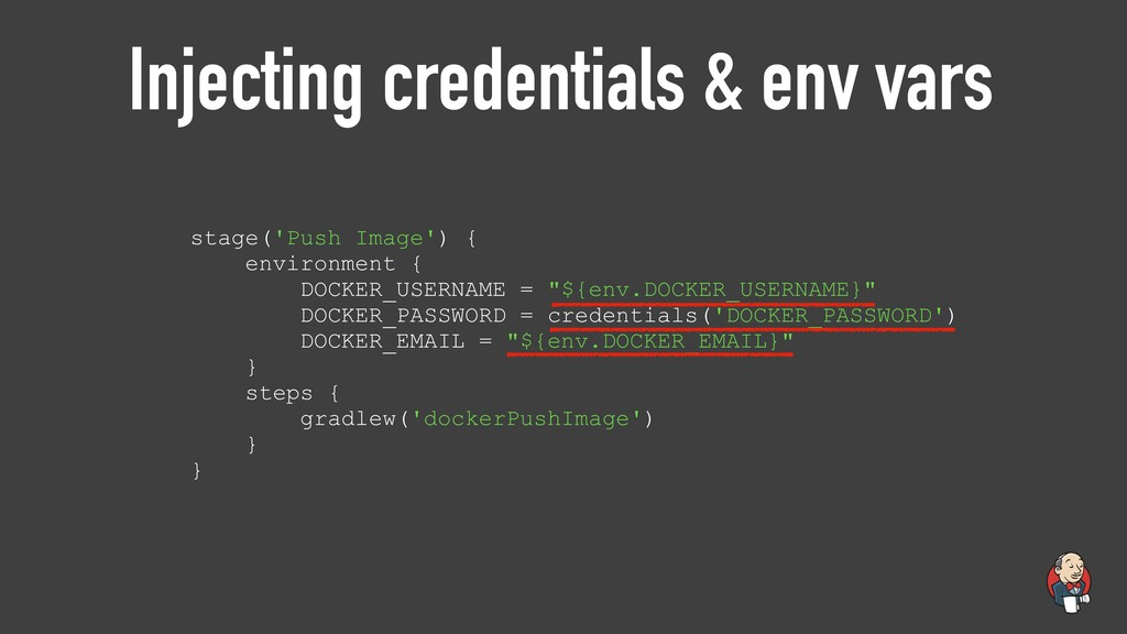 Injecting credentials & env vars stage('Push Im...