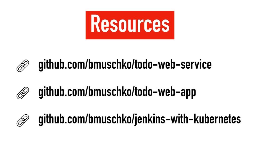 Resources github.com/bmuschko/todo-web-service ...