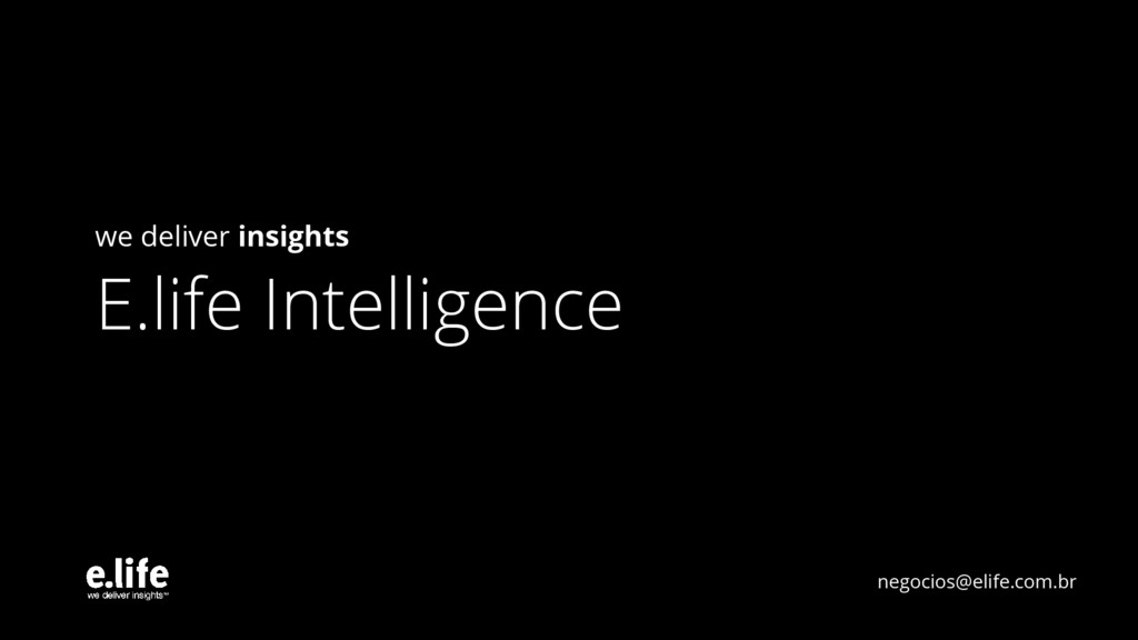 we deliver insights E.life Intelligence negocio...