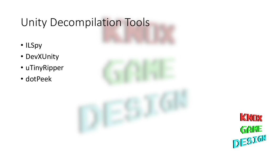 Unity Decompilation Tools • ILSpy • DevXUnity •...