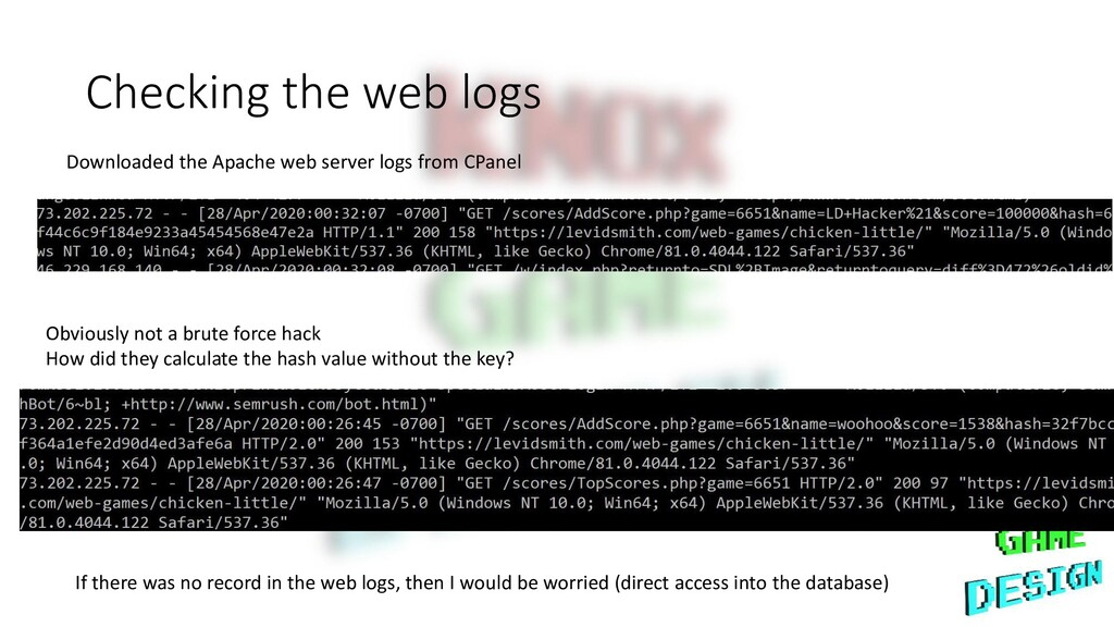 Checking the web logs Obviously not a brute for...