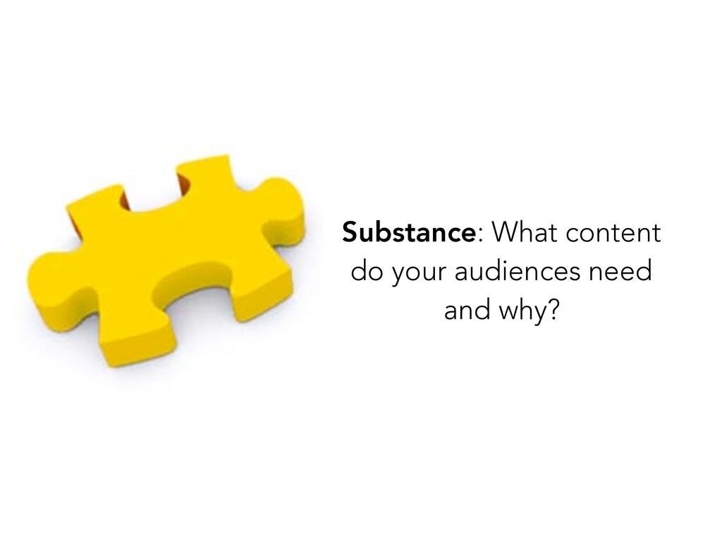 Substance: What content do your audiences need ...
