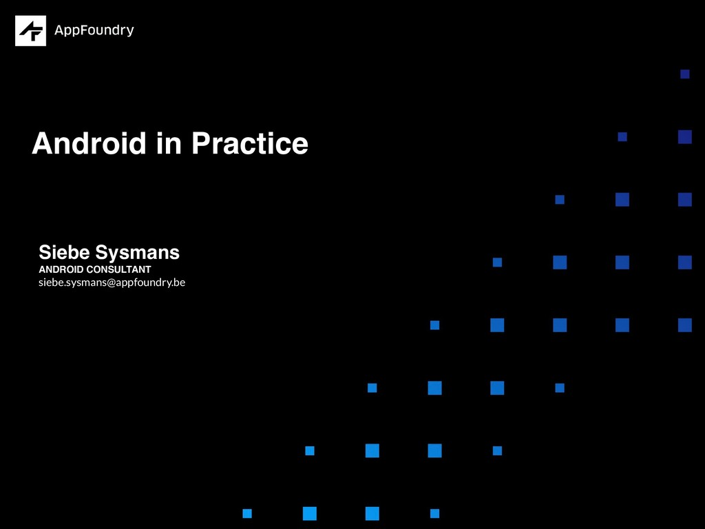 Siebe Sysmans ANDROID CONSULTANT siebe.sysmans@...